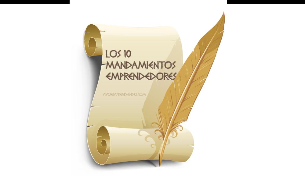LOS 10 MANDAMIENTOS EMPRENDEDORES